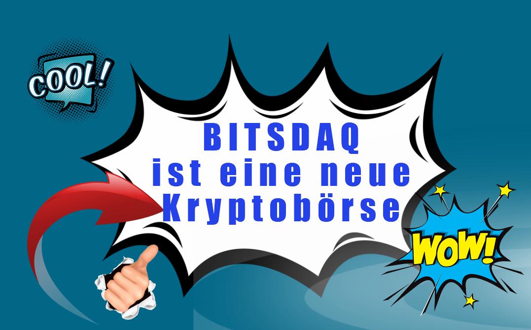 Bitsdaq, die neuen Kryptobörse